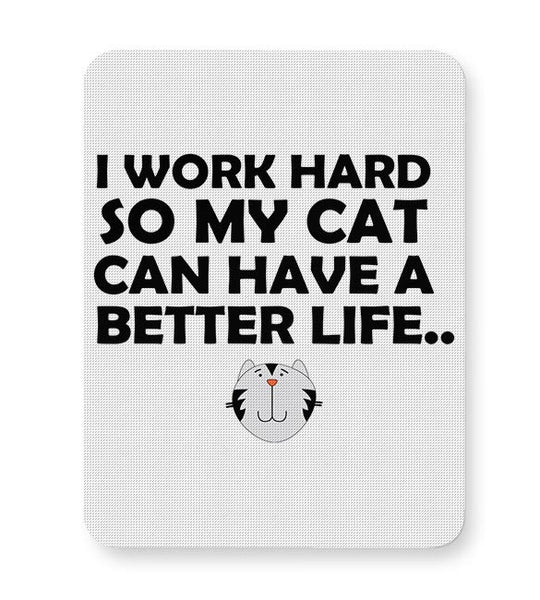 Work hard for my cat Mousepad Online India