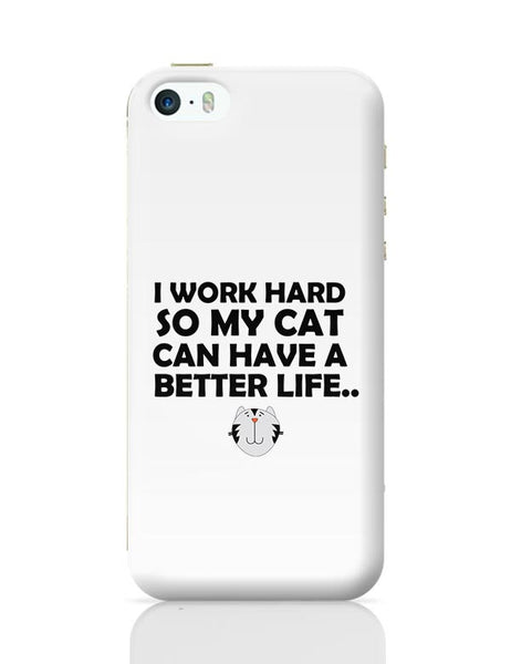 Work hard for my cat iPhone 5/5S Covers Cases Online India