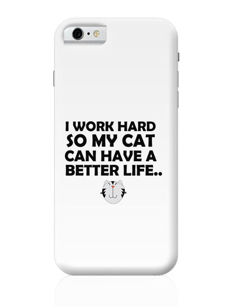 Work hard for my cat iPhone 6 6S Covers Cases Online India