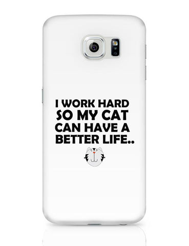 Work hard for my cat Samsung Galaxy S6 Covers Cases Online India