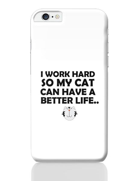 Work hard for my cat iPhone 6 Plus / 6S Plus Covers Cases Online India
