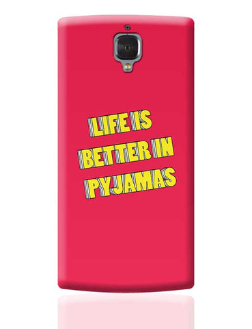 Life is better in pyjamas OnePlus 3 Covers Cases Online India