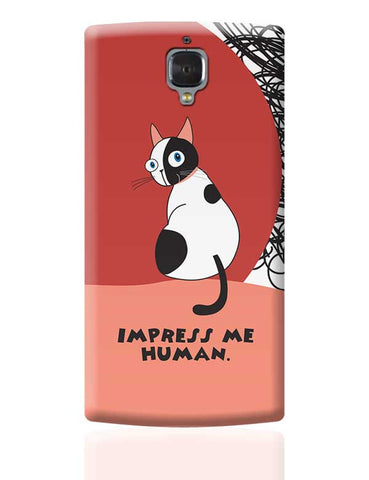 Grumpy Cat - Impress me human. OnePlus 3 Covers Cases Online India