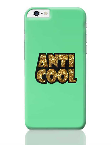 Anti cool - quirky iPhone 6 Plus / 6S Plus Covers Cases Online India
