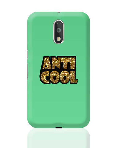 Anti cool - quirky Moto G4 Plus Online India