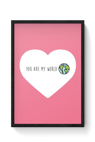 You are my world - Valentines day Special Framed Poster Online India
