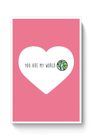 Buy You are my world - Valentines day Special Poster