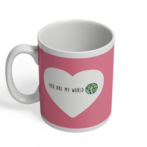 You are my world - Valentines day Special Coffee Mug Online India