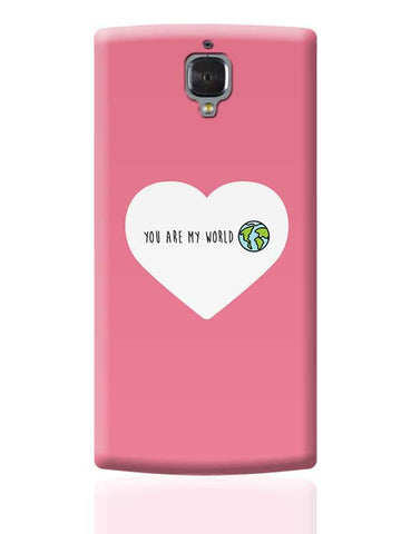 You are my world - Valentines day Special OnePlus 3 Covers Cases Online India