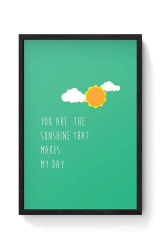 You are the sunshine - Valentines day Special Framed Poster Online India