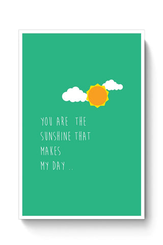 Buy You are the sunshine - Valentines day Special Poster