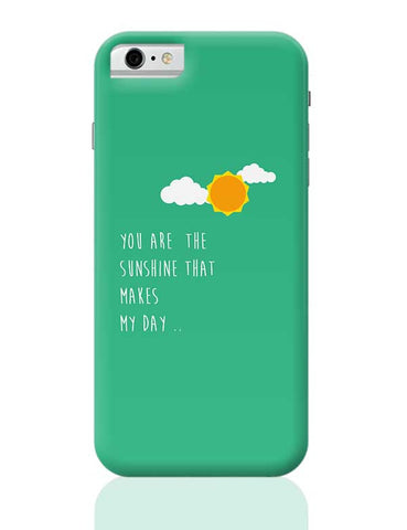 You are the sunshine - Valentines day Special iPhone 6 / 6S Covers Cases
