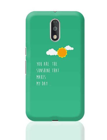 You are the sunshine - Valentines day Special Moto G4 Plus Online India