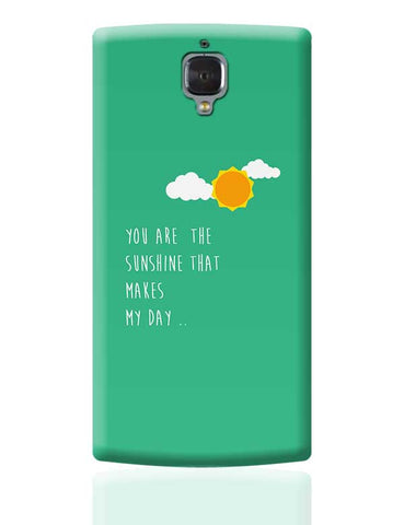 You are the sunshine - Valentines day Special OnePlus 3 Covers Cases Online India