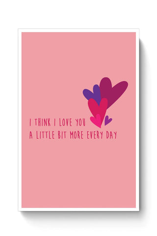 Buy I love you more everyday - Valentines day Special Poster
