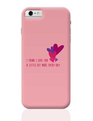 I love you more everyday - Valentines day Special iPhone 6 / 6S Covers Cases