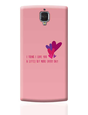 I love you more everyday - Valentines day Special OnePlus 3 Covers Cases Online India