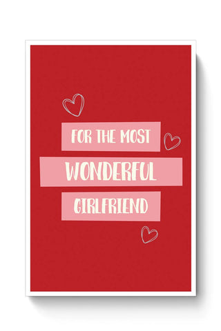 Buy For the most wonderful girlfriend - Valentines Day Special Poster
