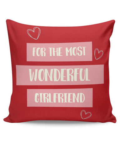 For the most wonderful girlfriend - Valentines Day Special Cushion Cover Online India