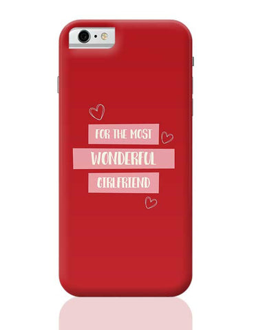 For the most wonderful girlfriend - Valentines Day Special iPhone 6 / 6S Covers Cases