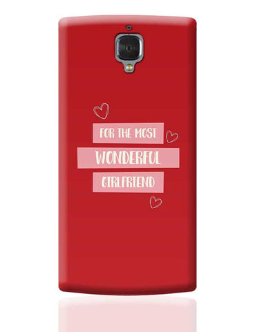 For the most wonderful girlfriend - Valentines Day Special OnePlus 3 Covers Cases Online India