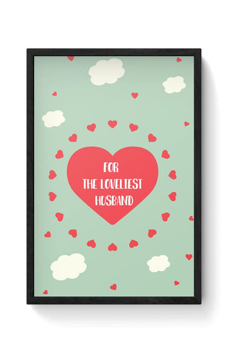 For loveliest Husband - Valentines Day Special Framed Poster Online India