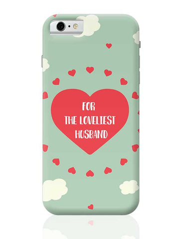 For loveliest Husband - Valentines Day Special iPhone 6 / 6S Covers Cases