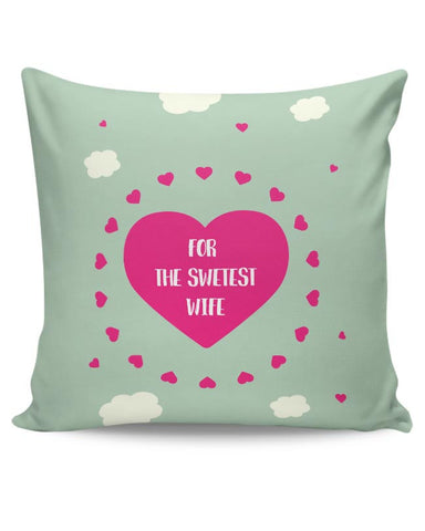 For Sweetest Wife - Valentines Day Special Cushion Cover Online India