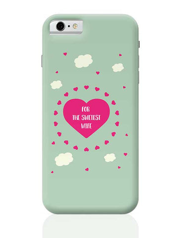 For Sweetest Wife - Valentines Day Special iPhone 6 / 6S Covers Cases