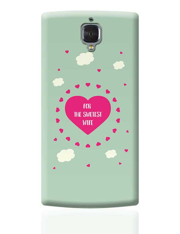 For Sweetest Wife - Valentines Day Special OnePlus 3 Covers Cases Online India