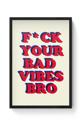 bad vibes bro Framed Poster Online India