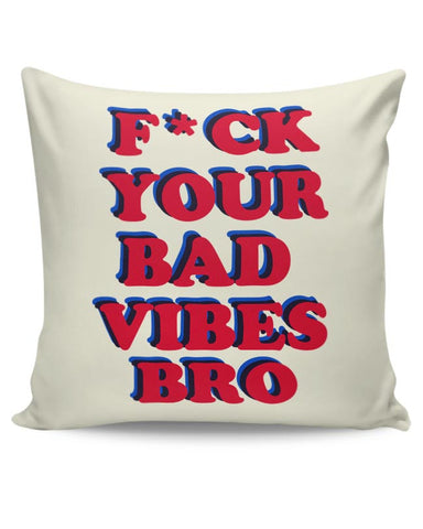 bad vibes bro Cushion Cover Online India