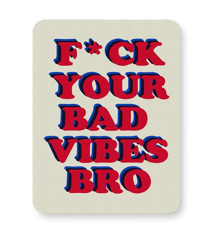 bad vibes bro Mousepad Online India