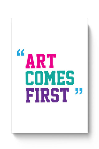 Buy Art Comes First Poster