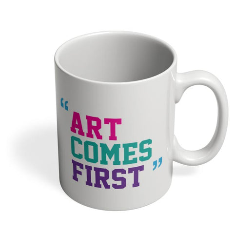 Art Comes First Coffee Mug Online India