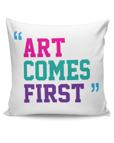 Art Comes First Cushion Cover Online India