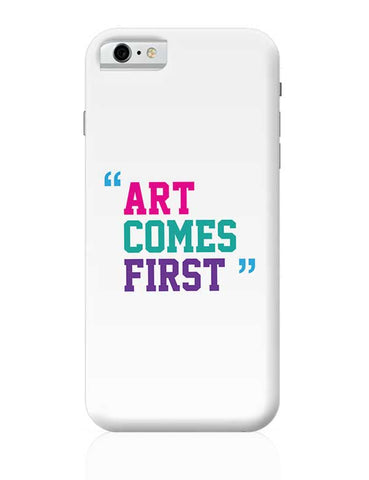 Art Comes First iPhone 6 / 6S Covers Cases