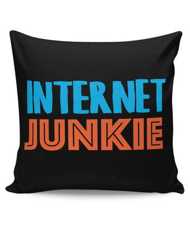 Internet Junkie Cushion Cover Online India