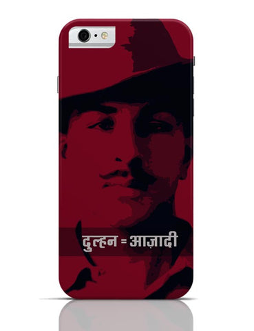 dulhan azadi Bhagat Singh iPhone 6 6S Covers Cases Online India