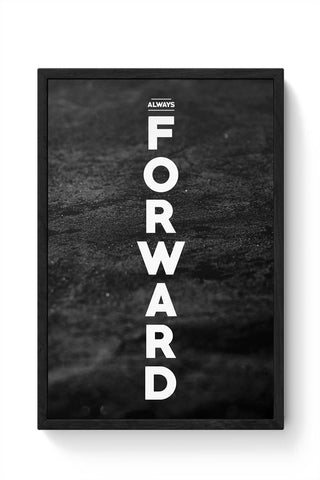 Always forward Framed Poster Online India