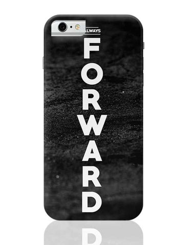 Always forward iPhone 6 / 6S Covers Cases