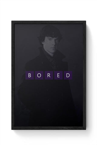 I'm bored Framed Poster Online India
