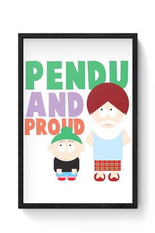 Pendu And Proud Framed Poster Online India