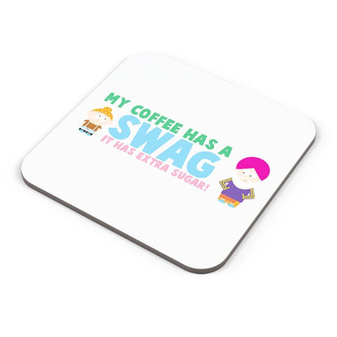 My Coffee Has A Swag | It Has More Sugar Coaster Online India