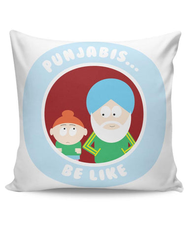 Punjabis Be Like Cushion Cover Online India