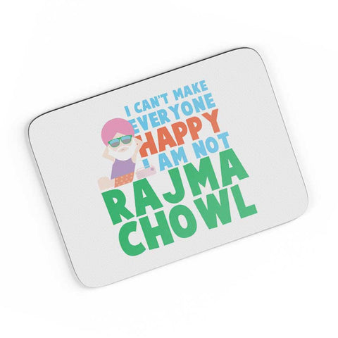 I Can'T Make Everyone Happy | I Am Not Rajma Chowl Funny A4 Mousepad Online India