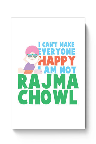 I Can'T Make Everyone Happy | I Am Not Rajma Chowl Funny Poster Online India