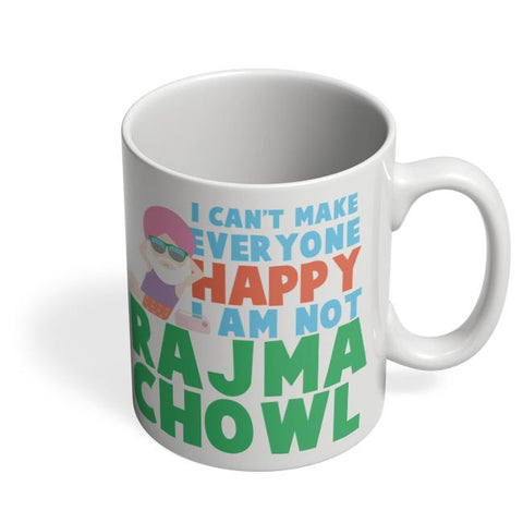 I Can'T Make Everyone Happy | I Am Not Rajma Chowl Funny Coffee Mug Online India