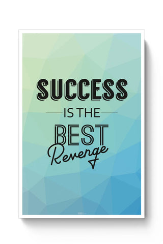 Success Is The Best Revenge Poster Online India
