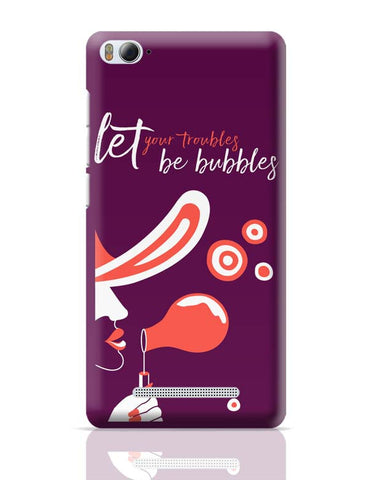 Troubles Be Bubbles Xiaomi Mi 4i Covers Cases Online India